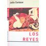 Julio Cortázar, Los Reyes, Ed. Octaedro
