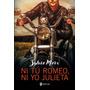 Ni Tú Romeo, Ni Yo Julieta - Sylvia Marx - Envío Por Mail
