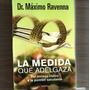La Medida Que Adelgaza. Máximo Ravenna. Entreg S/carg S/zna