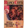 Blanca Cotta - Recetas Para Entrar En Calor