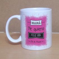 Tazas Personalizadas - Dia De La Madre - Ceramica - Regalo