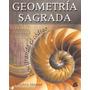Geometría Sagrada. Descifrando El Código. Stephen Skinner