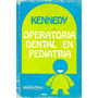 Kennedy. Operatoria Dental En Pediatria