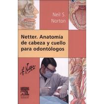 Netter Anatomía De Cabeza Y Cuello Para Odontólogos Digital