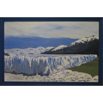Pintura Al Oleo Enmarcado - Glaciar Perito Moreno Original
