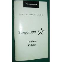 Manual Del Usuario Del Celular Motorola Tango 300 Vintage
