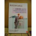 Richard Carlson - Amor: No Te Ahogues En Un Vaso De Agua