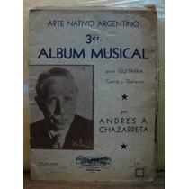 Album Para Canto Y Guitarra Por Andres Chazarreta. Partitura