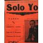 Partitura Tango Solo Yo Americo Surde Eduardo Requena Cerrut