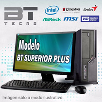 Pc Computadora Empresas Intel Modelo Bt Superior Plus