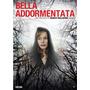 Dvd Bella Addormentata Estreno Nueva Original