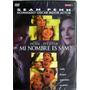 Dvd - Mi Nombre Es Sam - Sean Penn - Nuevo Cerrado