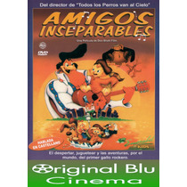 Amigos Inseparables - D. Bluth - Dvd Original Fac C- Almagro