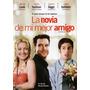 La Novia De Mi Mejor Amigo - Dvd Original Nuevo