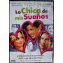 Dvd - La Chica De Mis Sueños - Nueva Cerrada
