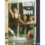 Dvd Danza Clasica Ballet For Boys (varones, Niños Y Jóvenes)