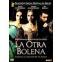 Dvd La Otra Bolena Con Natalie Portman Y Scarlett Johansson