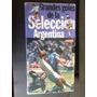 Argentina - Grandes Goles De La Seleccion En Vhs
