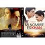 Mi Nombre Es Khan Dvds !!!