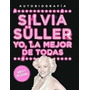 Silvia Suller Yo, La Mejor De Todas