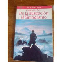 De La Ilustracion Al Simbolismo - Alvarez Lopera