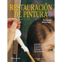 Libro: Restauración De Pintura - Editorial Parramon España