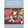 Punto Y Linea Sobre El Plano. Kandinsky
