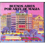 Buenos Aires Por Arte De Magia - Gudiño Kieffer Anikó Szabó