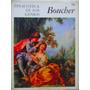 Pinacoteca De Los Genios Boucher Ed. Codex