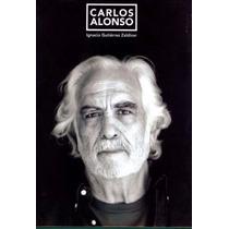 Libro Carlos Alonso, Ignacio Gutierrez Zaldivar, Nuevos!