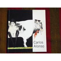 Carlos Alonso Mal De Amores Y Otros Males Fundación Arte Ba