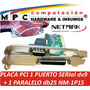 Placa Pci 1 Puert Serial Dv9 +1 Paralelo Db25 Netmak Nm-1p1s