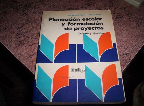 Planeación Escolar Y Formulación De Proyectos.