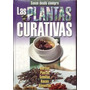 Las Plantas Curativas 1 Volumen