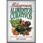Libro / Alimentos Curativos / Milagrosos / Rex Adams /