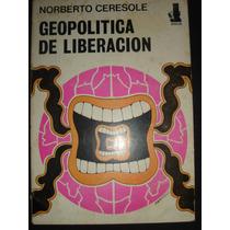 Geopolitica De La Liberacion Norberto Ceresole