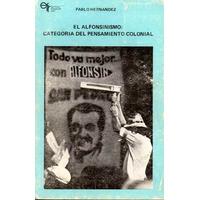 El Alfonsinismo. Categoría Del Pensamiento Colonial