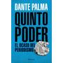 Quinto Poder Dante Palma Editorial Planeta Nuevo!