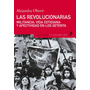 Las Revolucionarias Por Alejandra Oberti