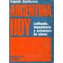 Argentina Hoy Latifundio Dependencia Y Estructura De Clases