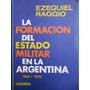 Formacion Estado Militar En Argentina (1aed,s/uso) E Raggio