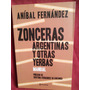 Zonceras Argentinas Y Otras Yerbas - Aníbal Fernández