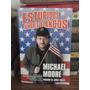 Estupidos Hombres Blancos - Michael Moore