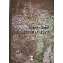 Sucedió En La Lluvia - Isidoro Blaisten