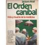 El Orden Canibal - Jacques Attali