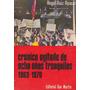 Cronica Agitada De Ocho Años Tranquilos 1963-1970 A. Ayucar