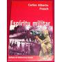 Espíritu Militar, Carlos Alberto Frasch, Super Oferta,