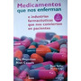 Medicamentos Que Nos Enferman - Ray Moynihan / Alan Cassels