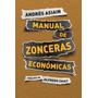 Manual De Zonceras Económicas - Andrés Asiain Ed.continente