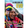 La Bolivia De Evo Sudestada